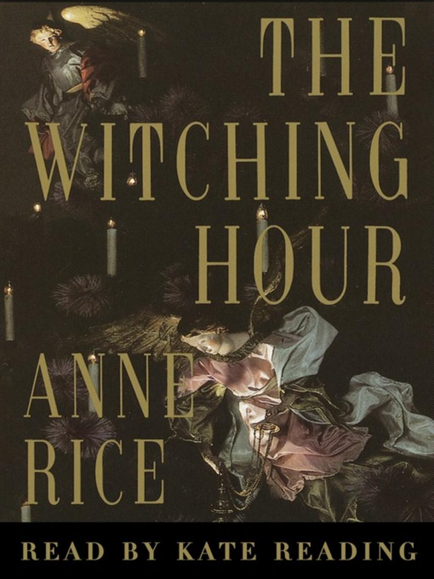 Anne Rice: The witching hour : Lives of the Mayfair Witches Series, Book 1