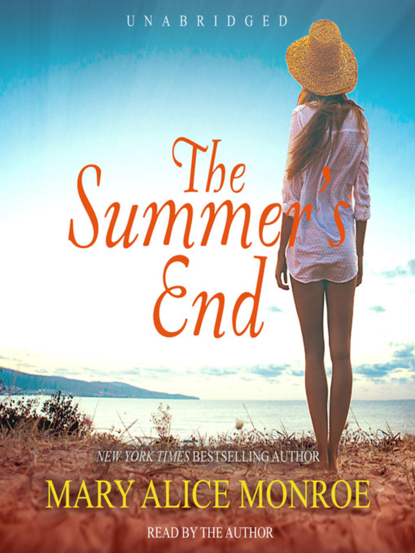 Mary Alice Monroe: The summer's end : Low Country Summer Series, Book 3