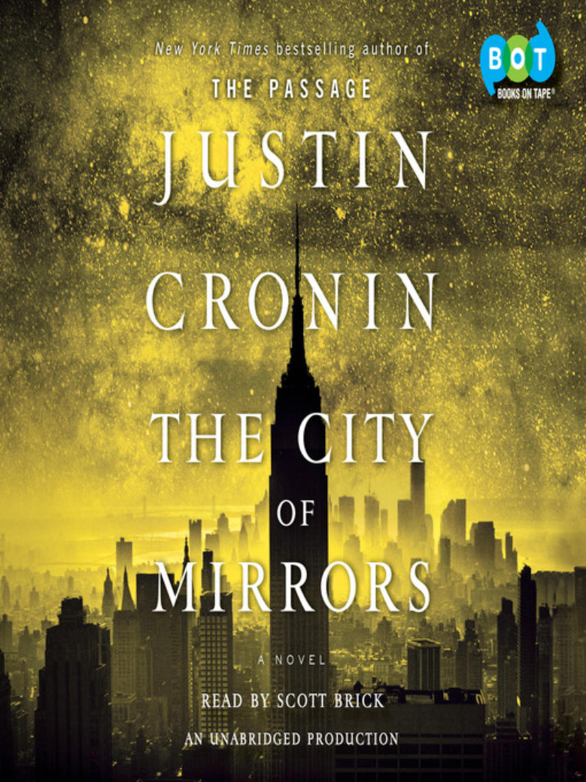 Justin Cronin: The city of mirrors : The Passage Series, Book 3