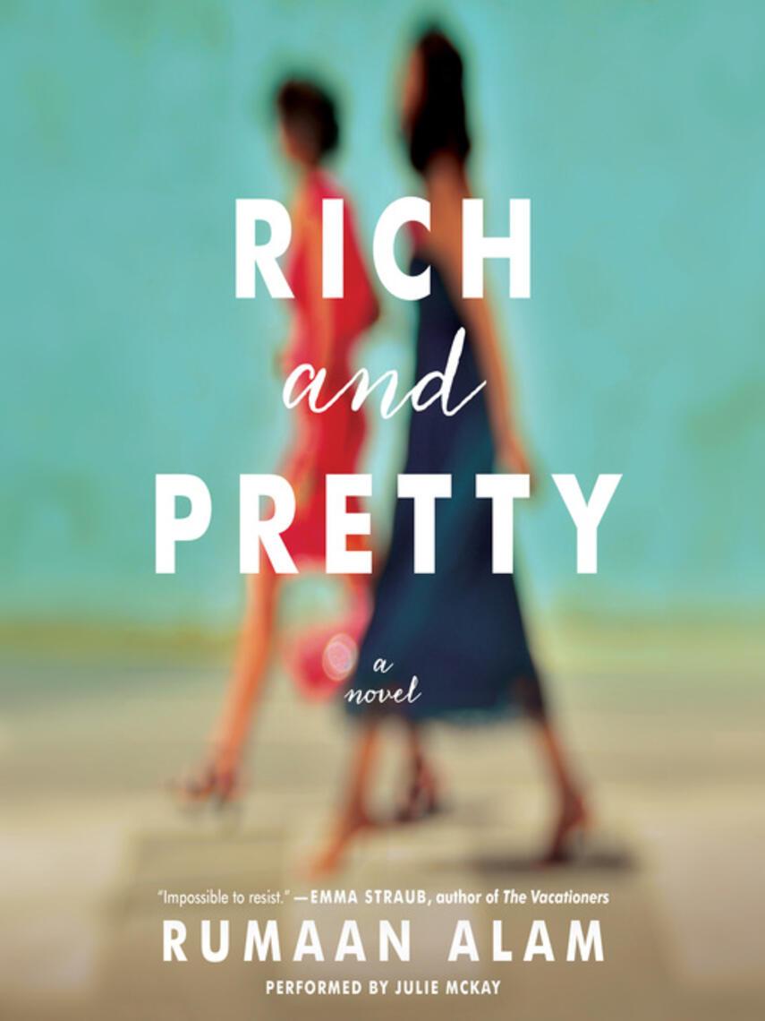 Rumaan Alam: Rich and pretty : A Novel