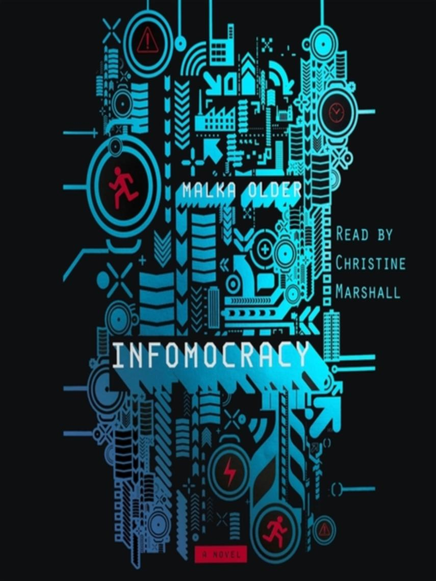 Malka Older: Infomocracy : The Centenal Cycle, Book 1