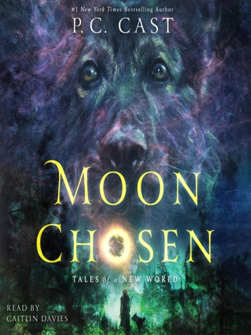 P. C. Cast: Moon chosen : Tales of a New World Series, Book 1