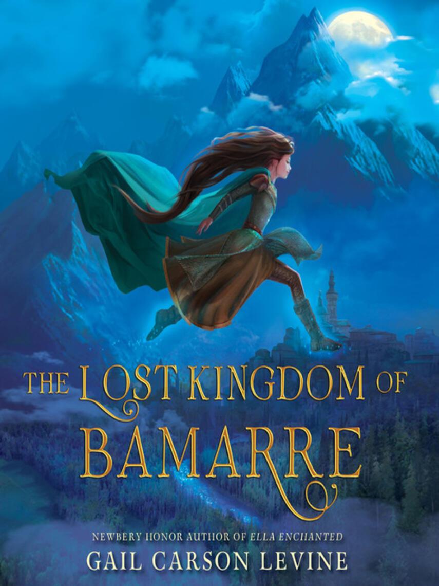 Gail Carson Levine: The lost kingdom of bamarre