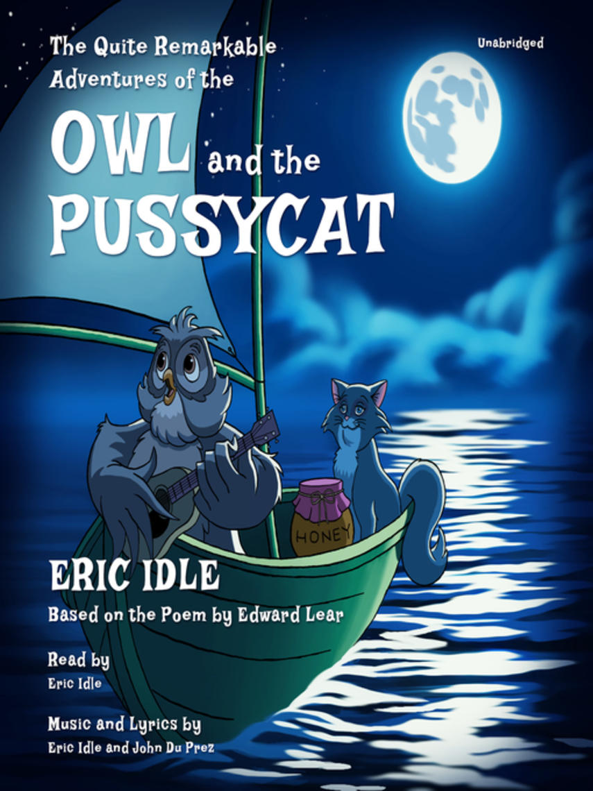 Eric Idle: The quite remarkable adventures of the owl and the pussycat