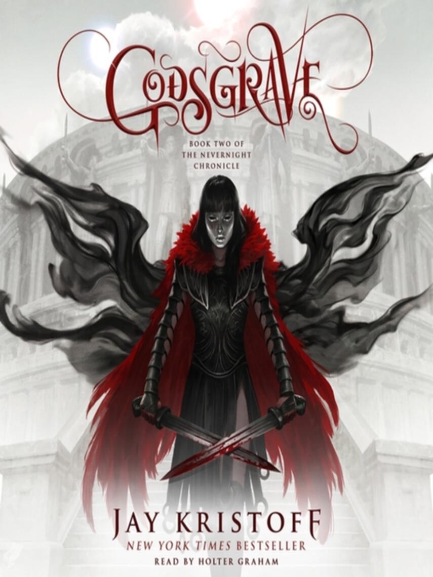 Jay Kristoff: Godsgrave : The nevernight chronicle, book 2