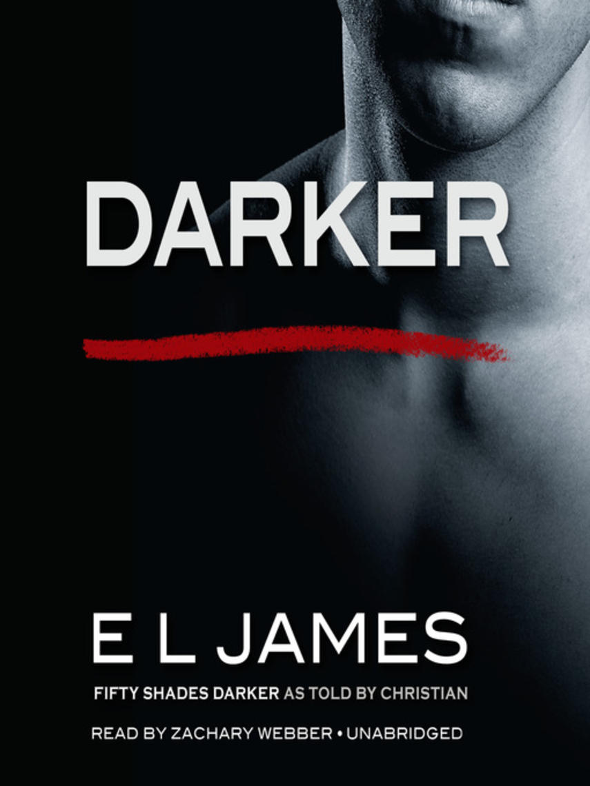 E L. James: Darker : Fifty Shades Darker as Told by Christian