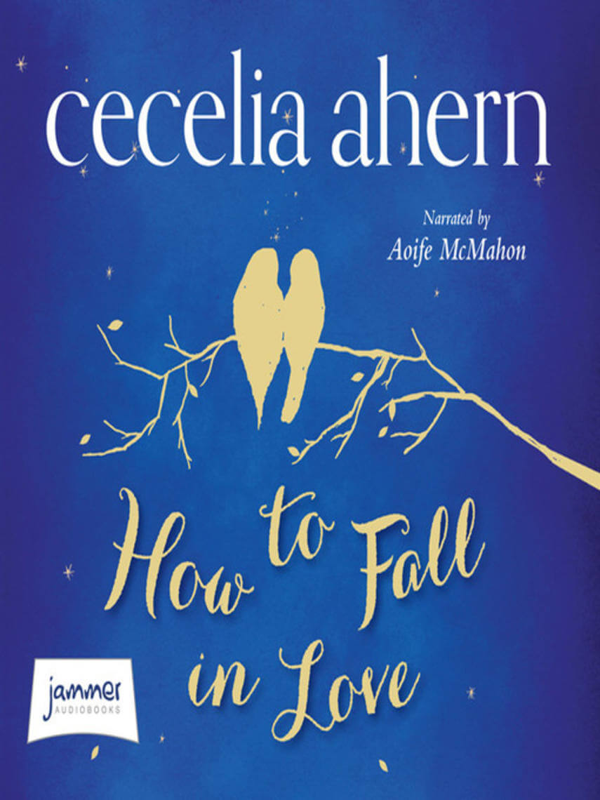 Cecelia Ahern: How to fall in love