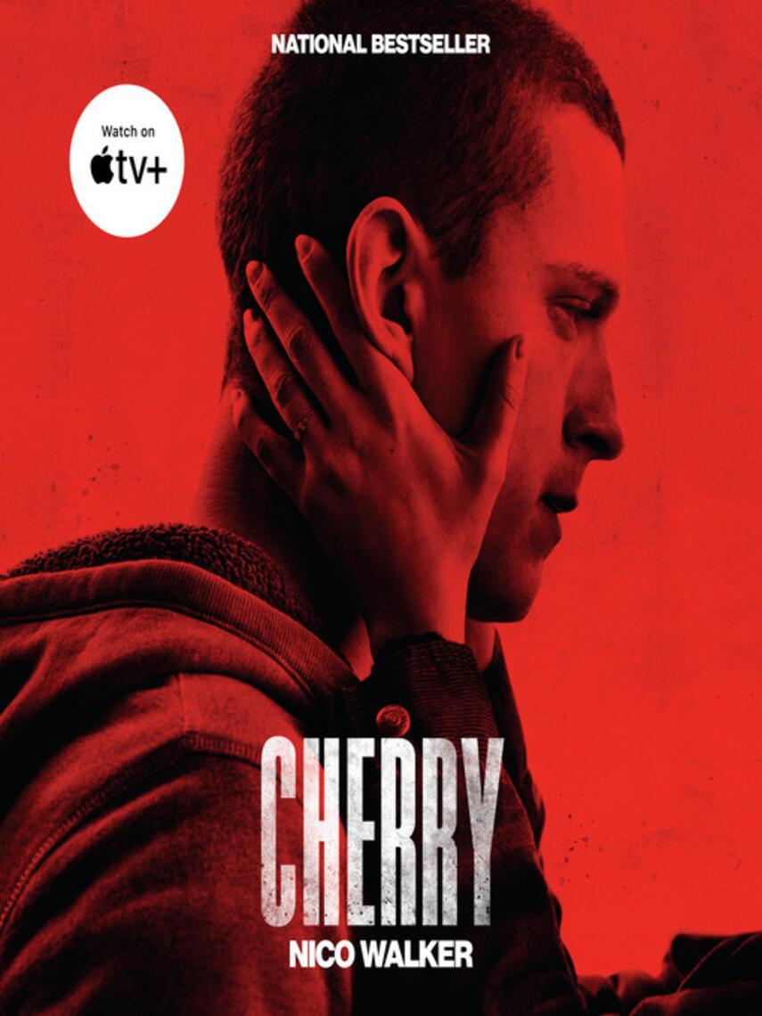 Nico Walker: Cherry : A novel