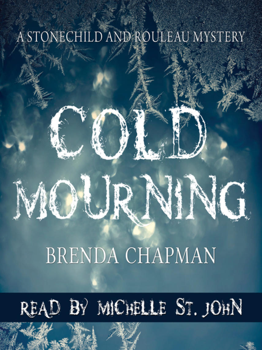 Brenda Chapman: Cold mourning : Stonechild and rouleau mystery series, book 1