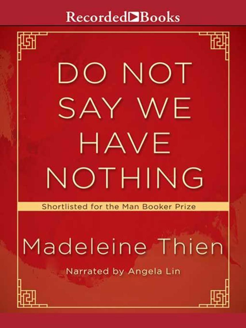 Madeleine Thien: Do not say we have nothing