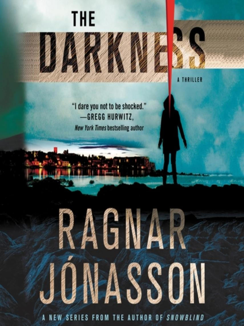 Ragnar Jonasson: The darkness : Hidden Iceland Series, Book 1