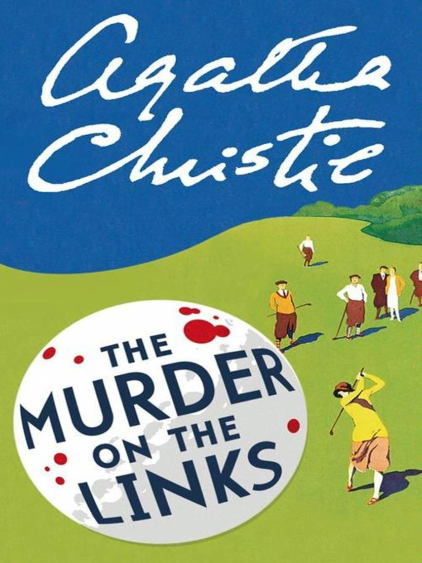Agatha Christie: The murder on the links : Hercule Poirot Series, Book 2