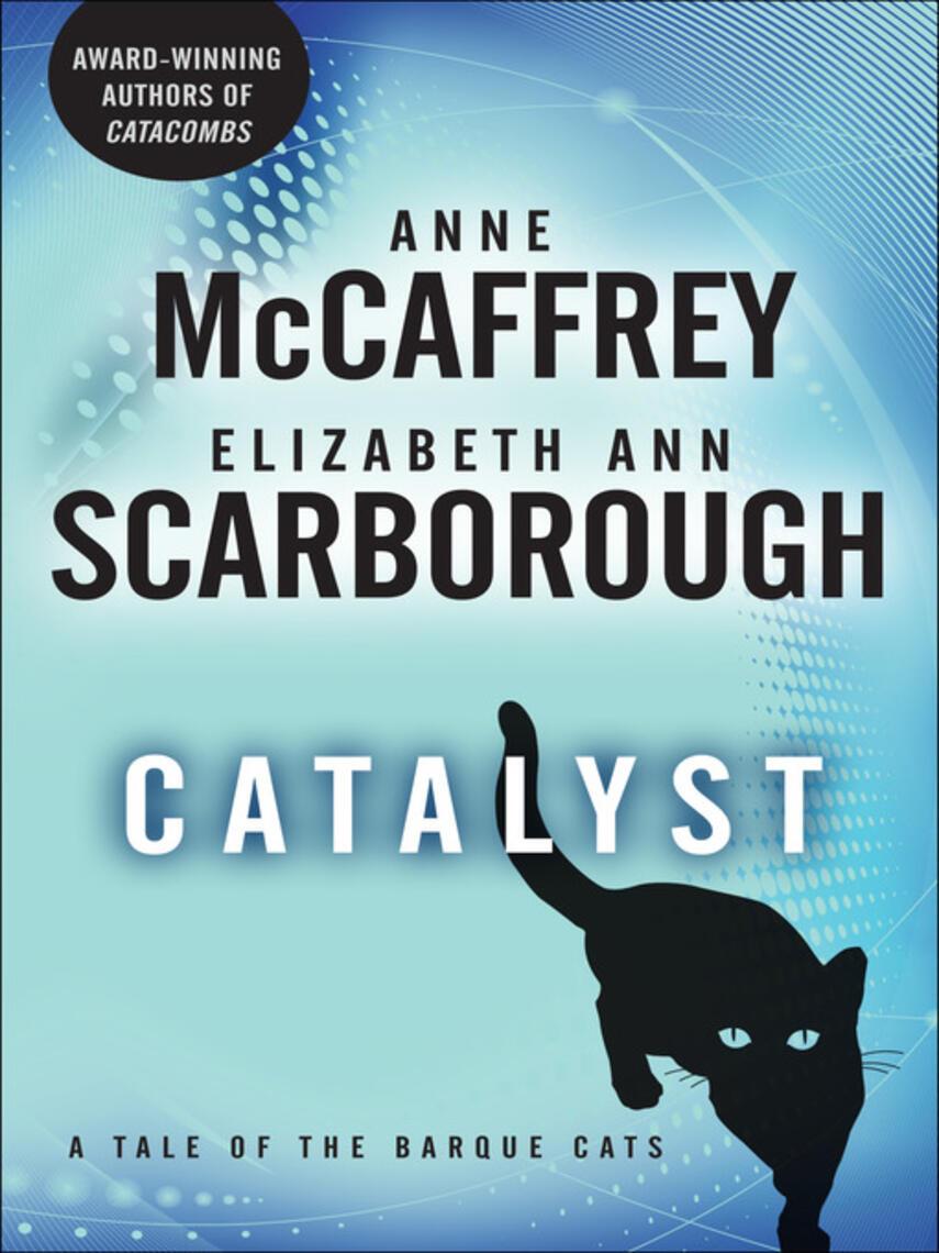 Anne McCaffrey: Catalyst : Barque Cats Series, Book 1