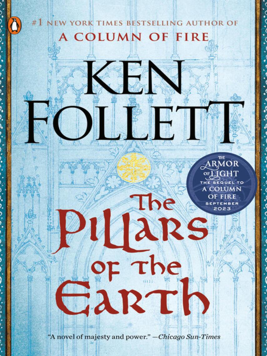 Ken Follett: The pillars of the earth : The Pillars of the Earth Series, Book 1