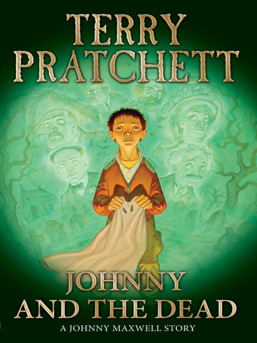 Terry Pratchett: Johnny and the dead : Johnny Maxwell Series, Book 2