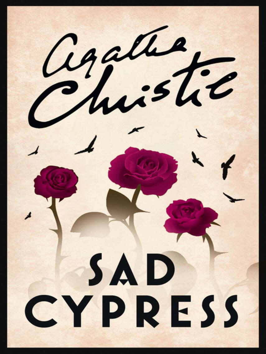 Agatha Christie: Sad cypress : Hercule Poirot Series, Book 20
