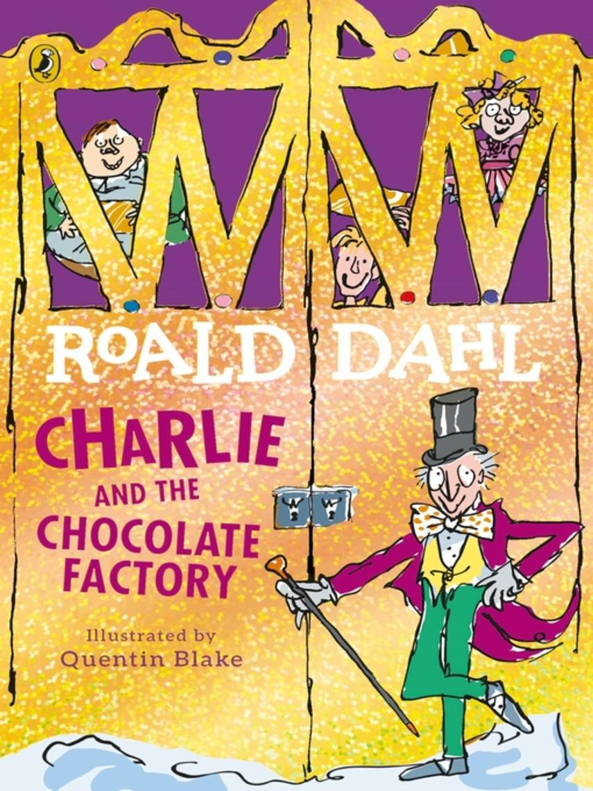 Roald Dahl: Charlie and the chocolate factory : Charlie Series, Book 1
