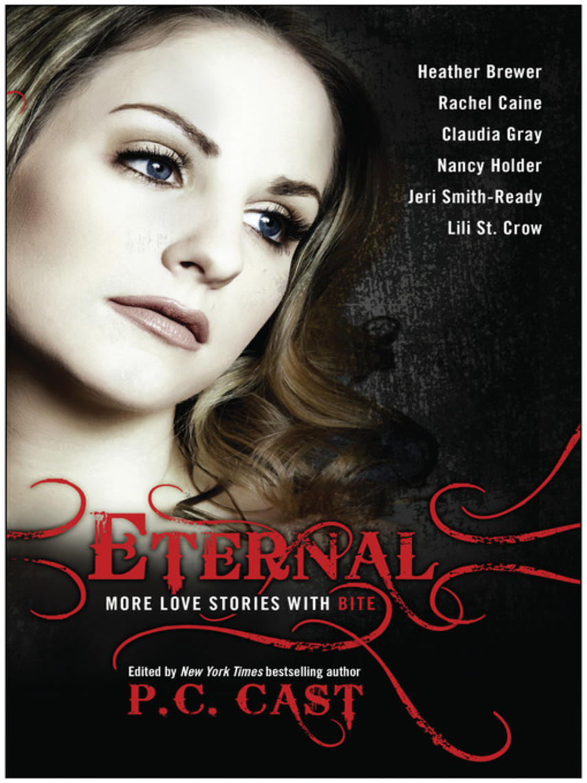 P. C. Cast: Eternal : More Love Stories with Bite