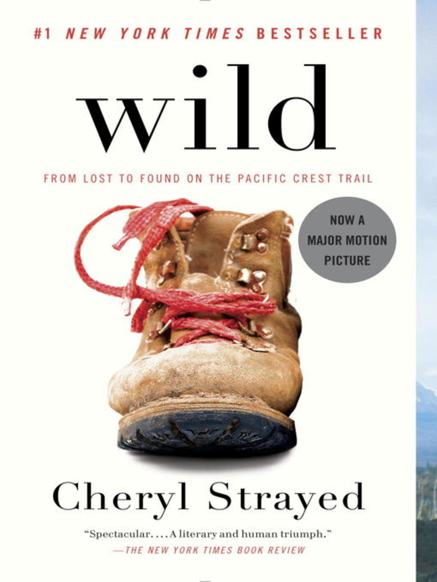 Cheryl Strayed: Wild : From Lost to Found on the Pacific Crest Trail
