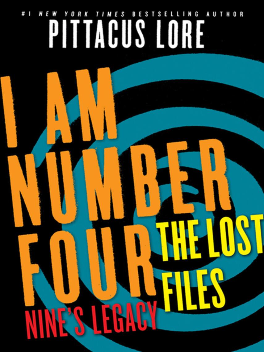 Pittacus Lore: Nine's legacy : Lorien Legacies: The Lost Files Series, Book 2