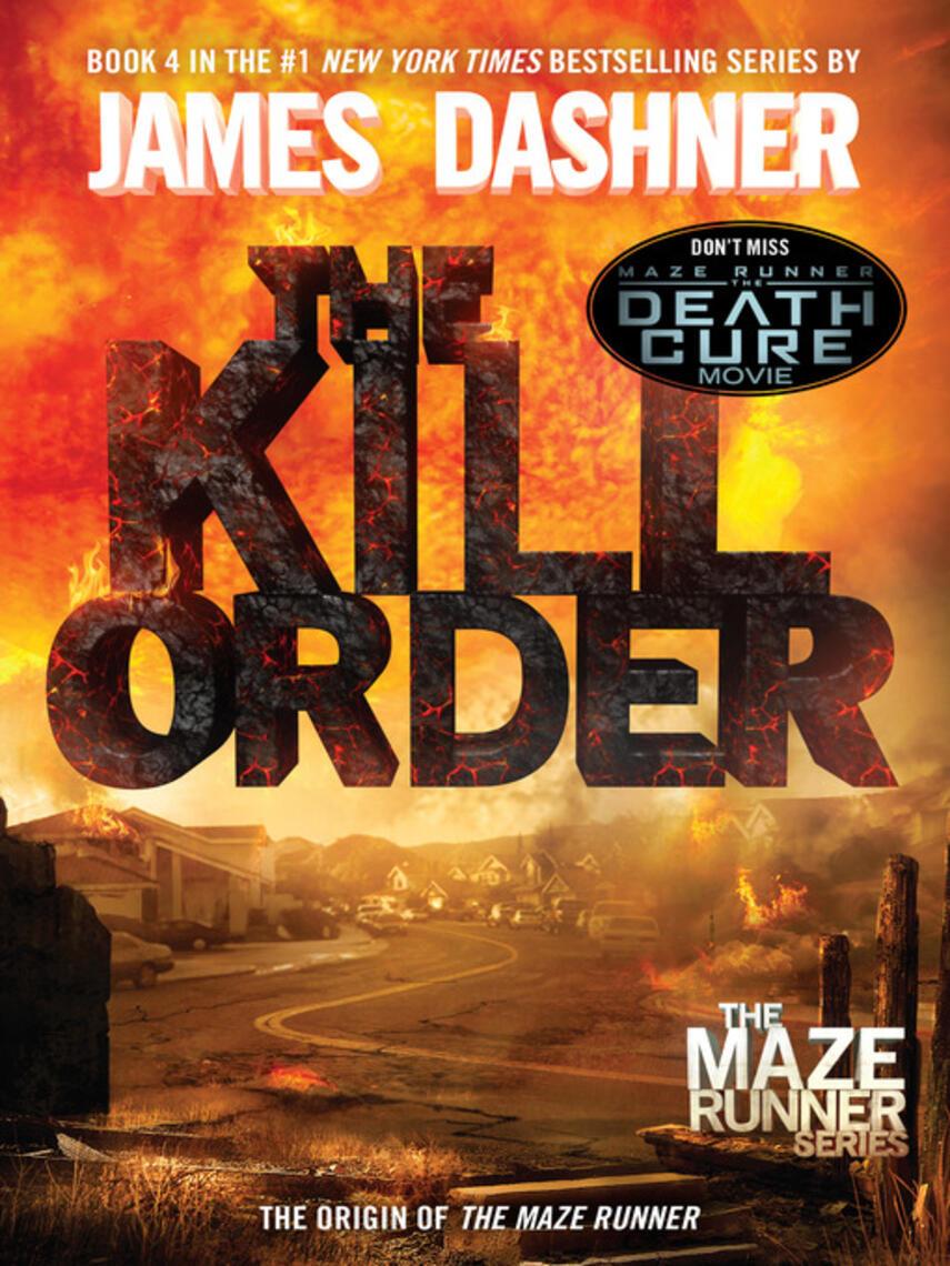 James Dashner: The kill order : The Maze Runner Series, Book 0.5
