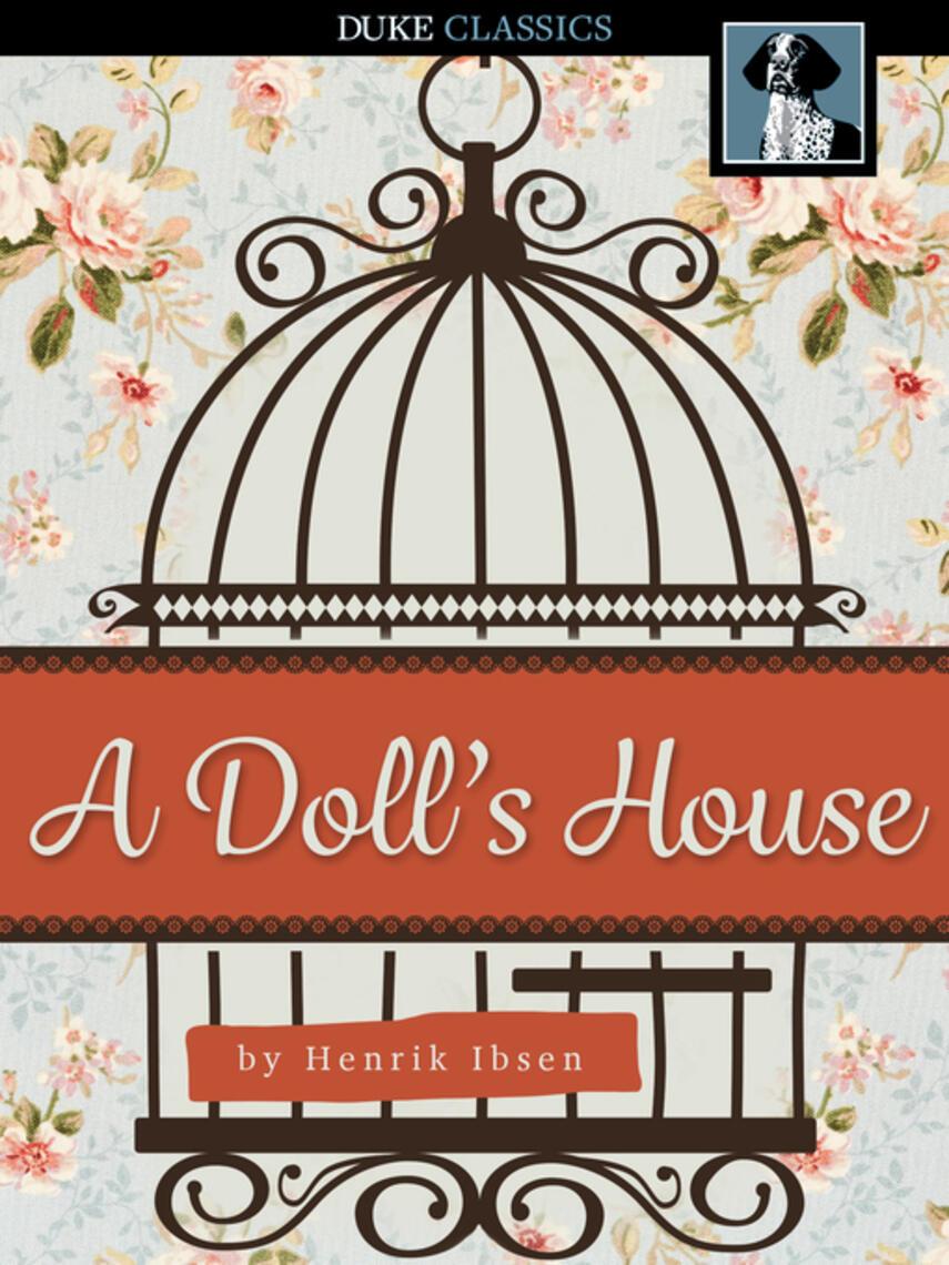 Henrik ibsen: A doll's house