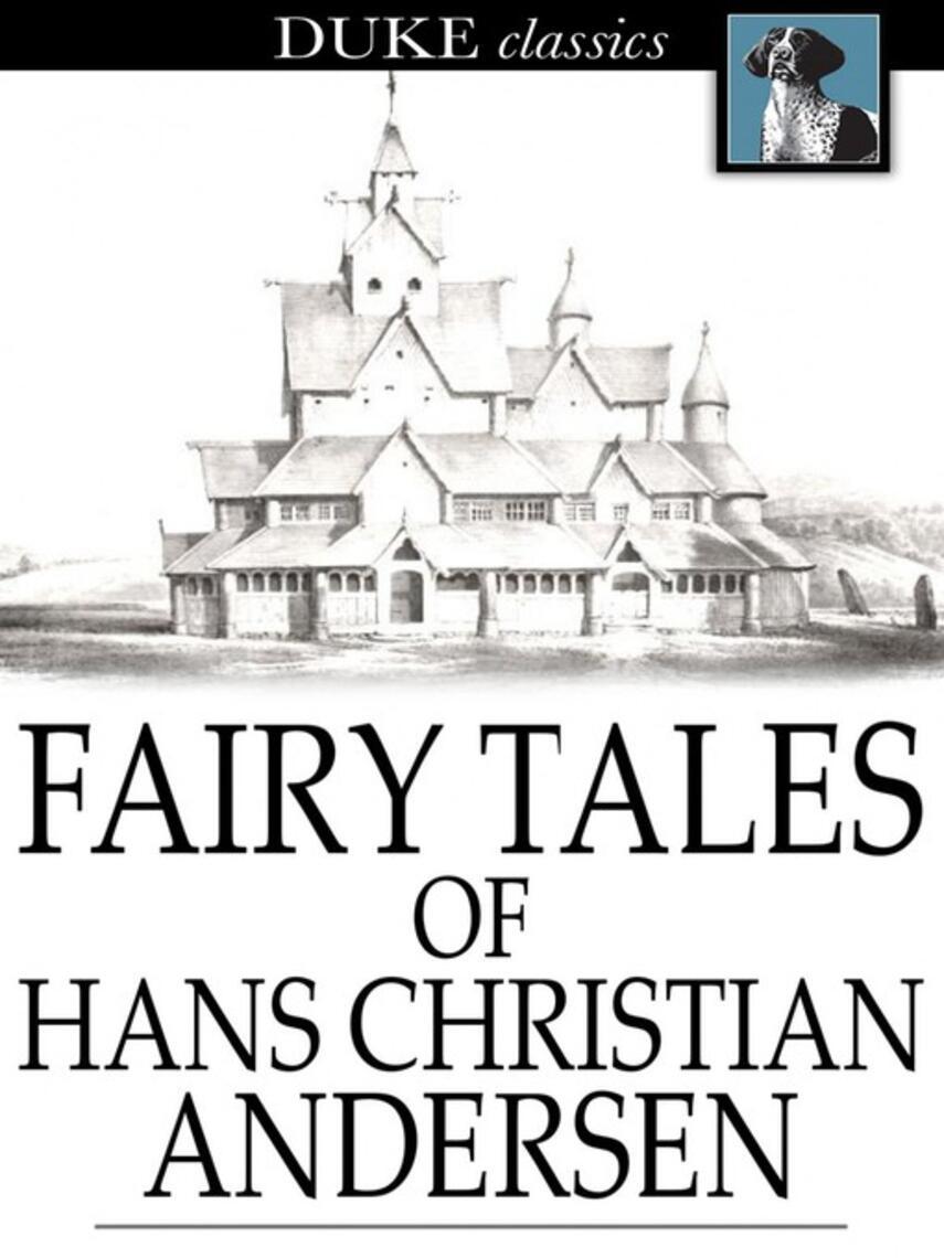Hans Christian Andersen: Fairy tales of hans christian andersen