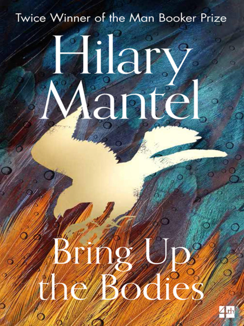 Hilary Mantel: Bring up the bodies : Wolf Hall Trilogy, Book 2