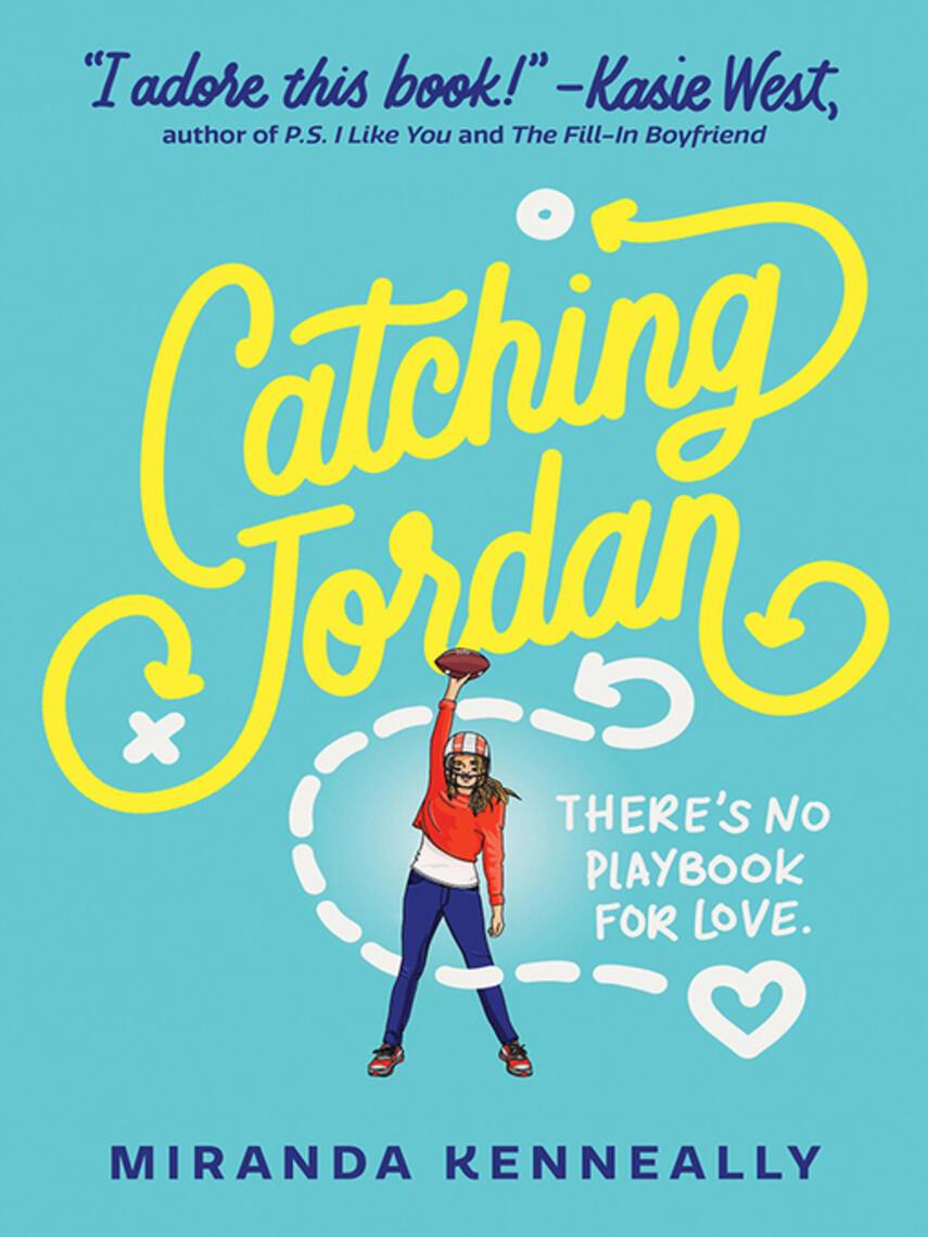 Miranda Kenneally: Catching jordan : Hundred oaks series, book 1