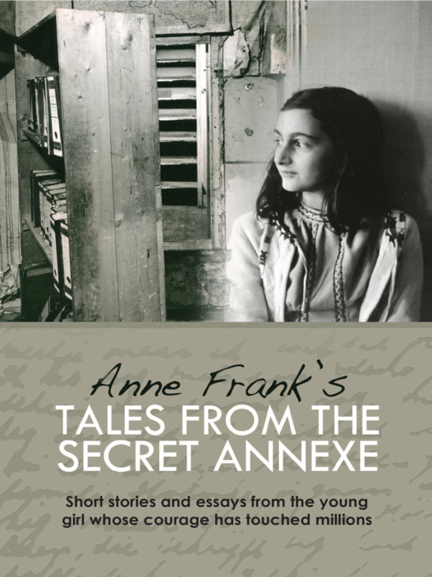 Anne Frank: Anne frank's tales from the secret annex