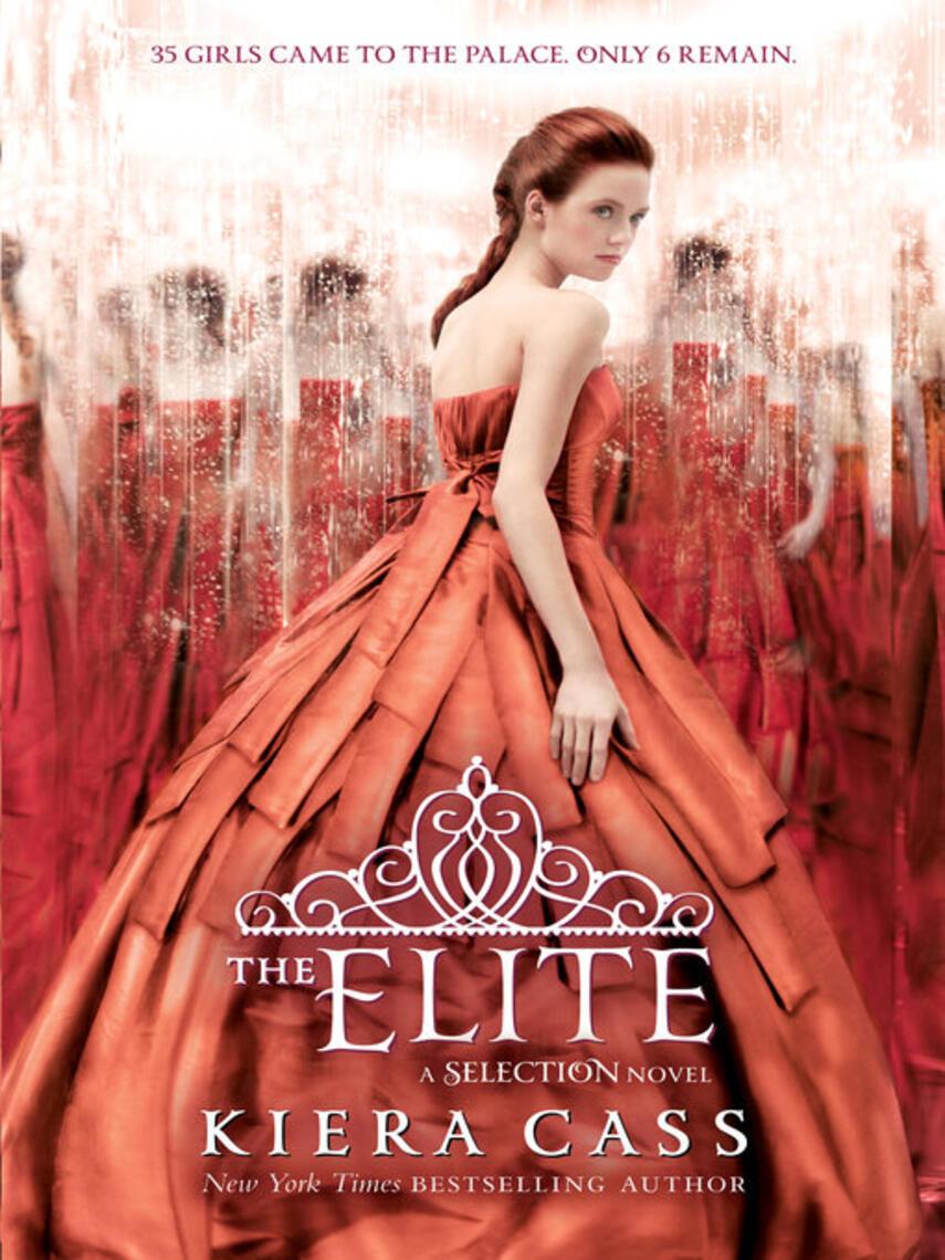 Kiera Cass: The elite : The Selection Series, Book 2