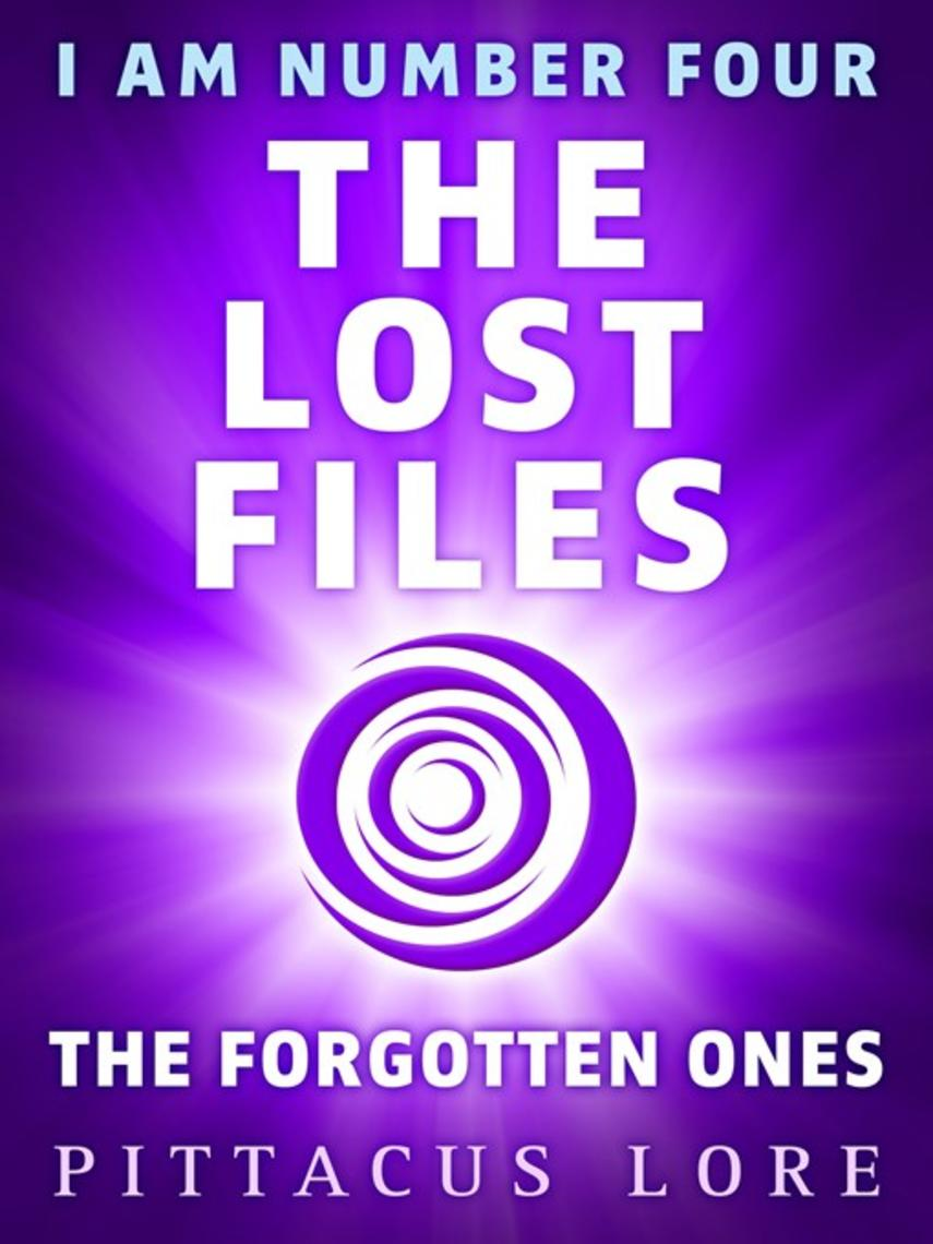 Pittacus Lore: The forgotten ones : Lorien Legacies: The Lost Files Series, Book 6