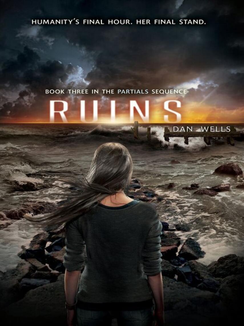 Dan Wells: Ruins : Partials Series, Book 3