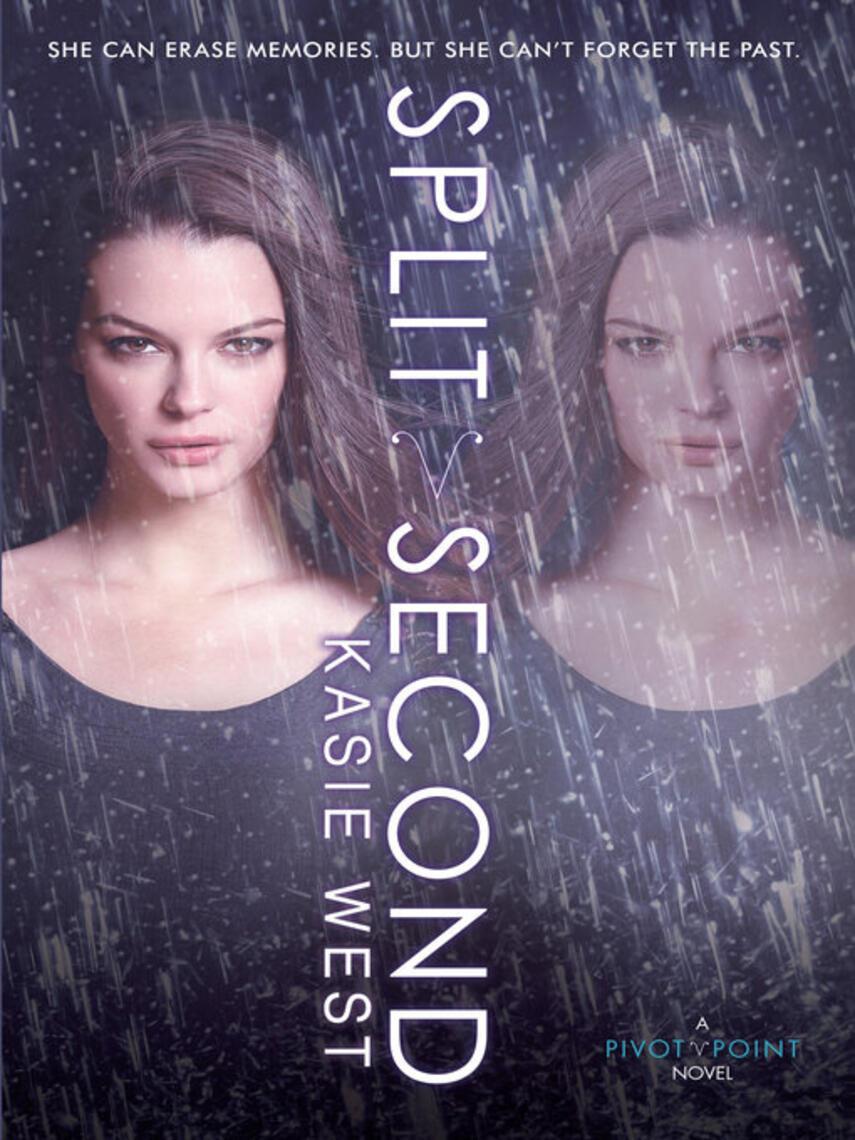 Kasie West: Split second : Pivot Point Series, Book 2