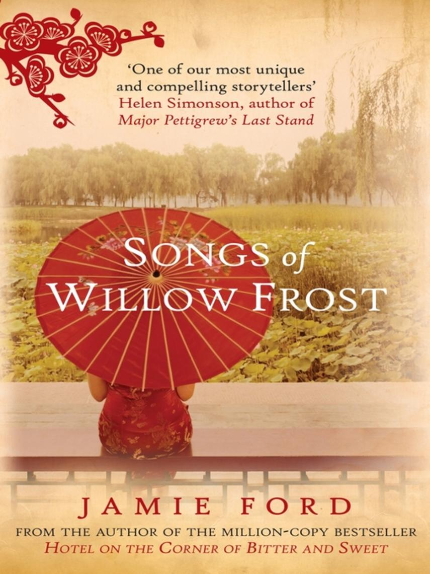 Jamie Ford: Songs of willow frost