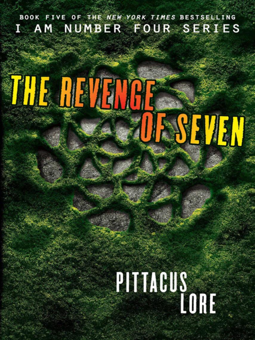 Pittacus Lore: The revenge of seven : Lorien Legacies Series, Book 5