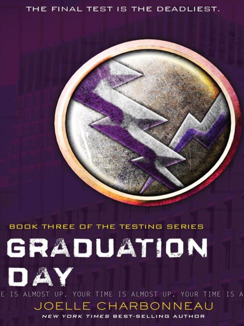 Joelle Charbonneau: Graduation day : The Testing Series, Book 3