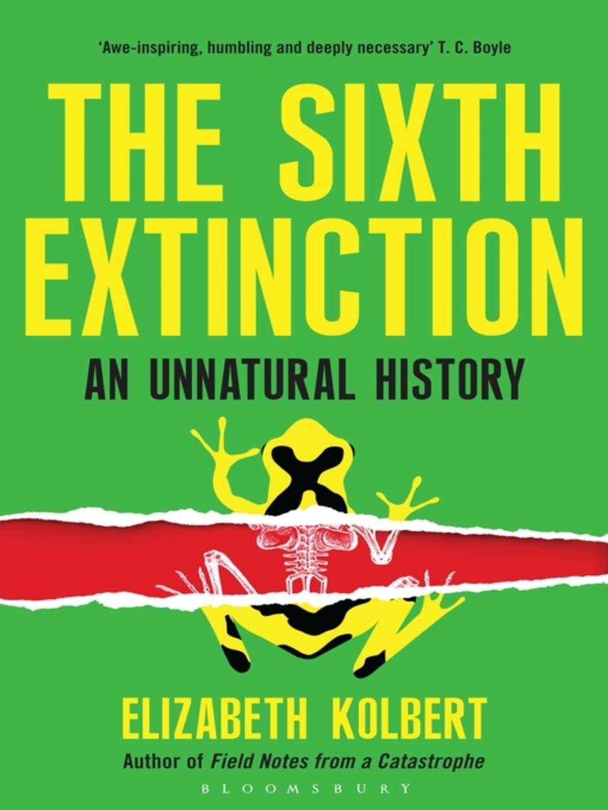 Elizabeth Kolbert: The sixth extinction : An Unnatural History