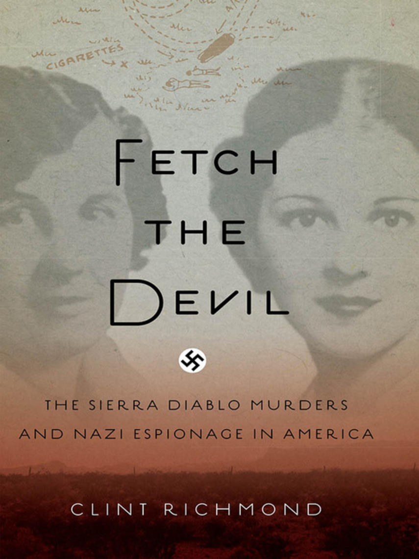 Clint Richmond: Fetch the devil : The Sierra Diablo Murders and Nazi Espionage in America