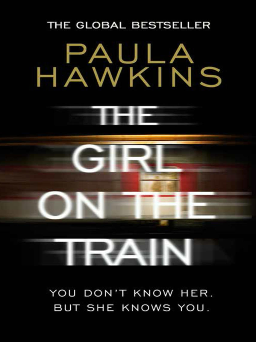 Paula Hawkins: The girl on the train : The multi-million-copy global phenomenon