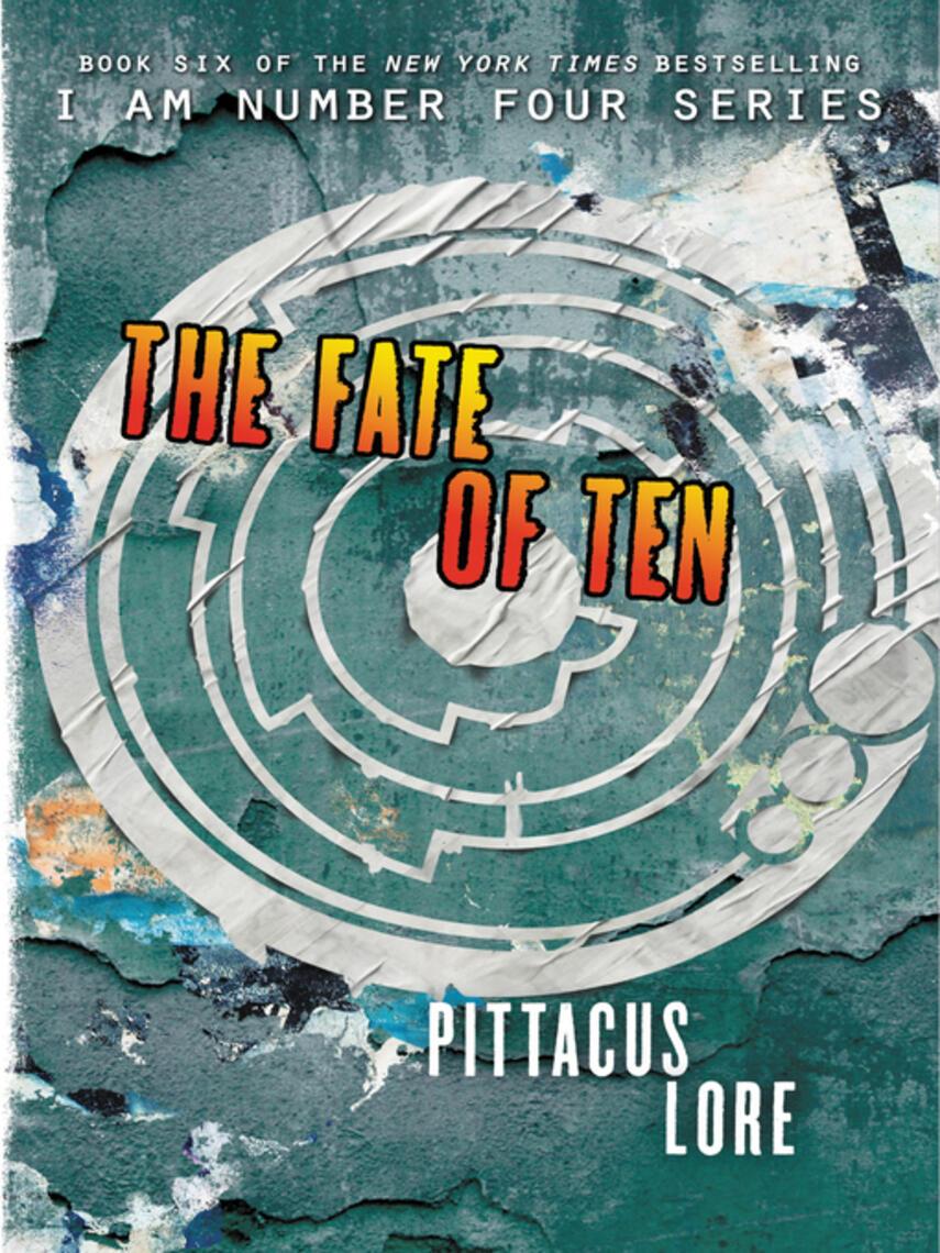 Pittacus Lore: The fate of ten : Lorien Legacies Series, Book 6
