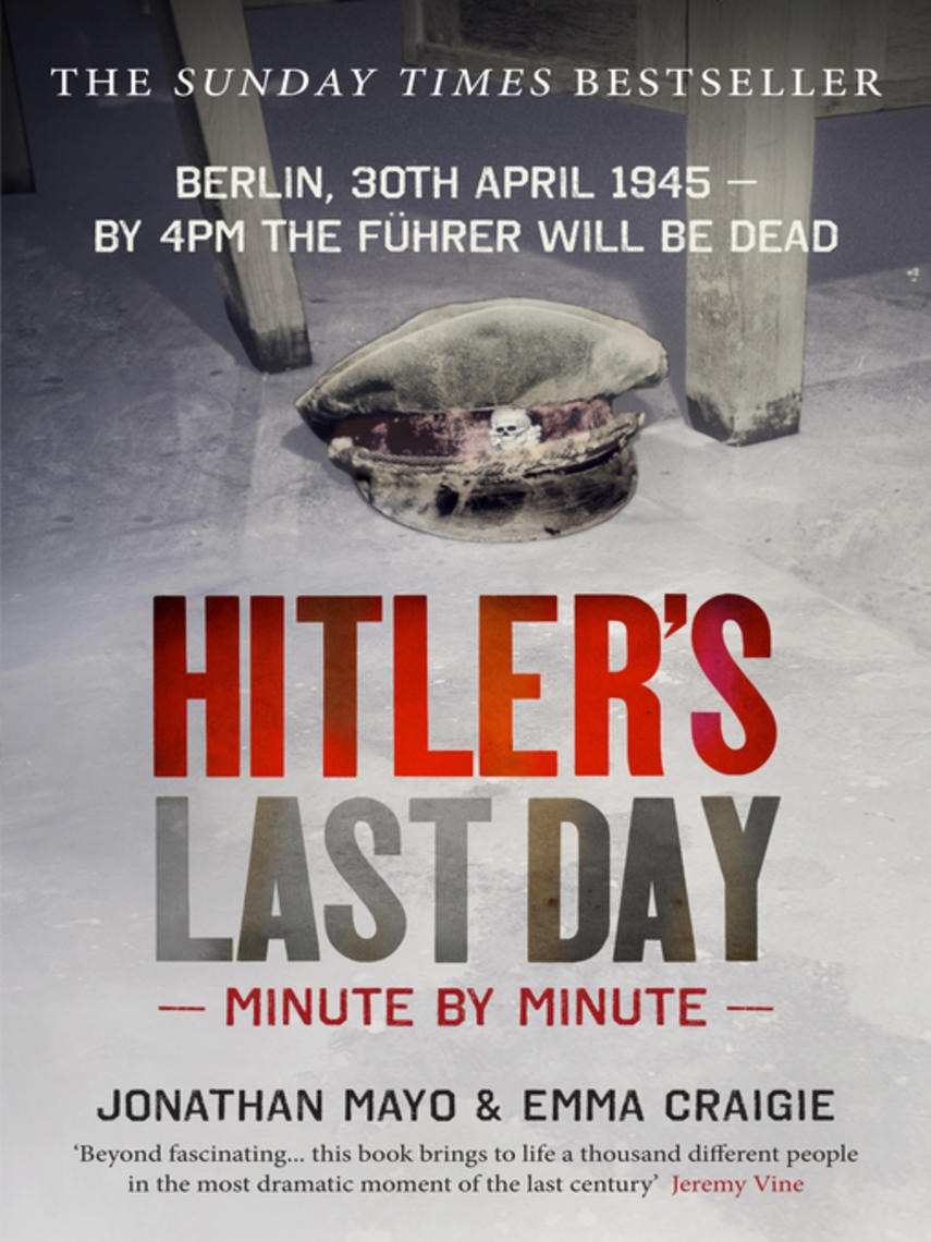 Emma Craigie: Hitler's last day : Minute by Minute