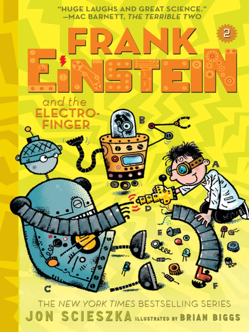 Jon Scieszka: Frank einstein and the electro-finger : Frank Einstein Series, Book 2