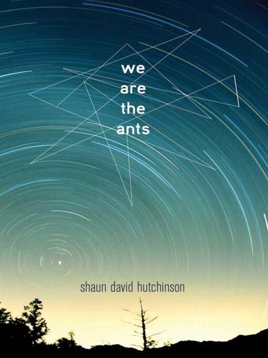Shaun David Hutchinson: We are the ants
