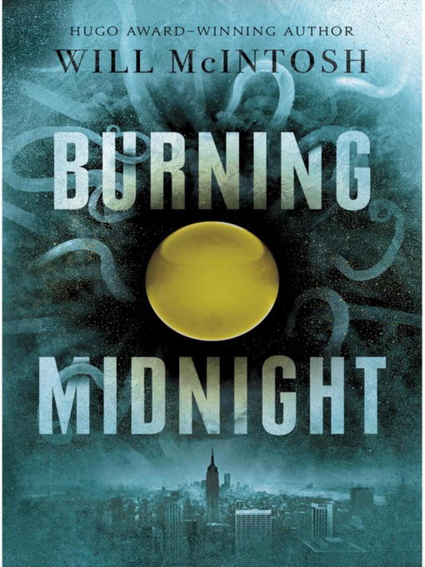 Will. McIntosh: Burning midnight