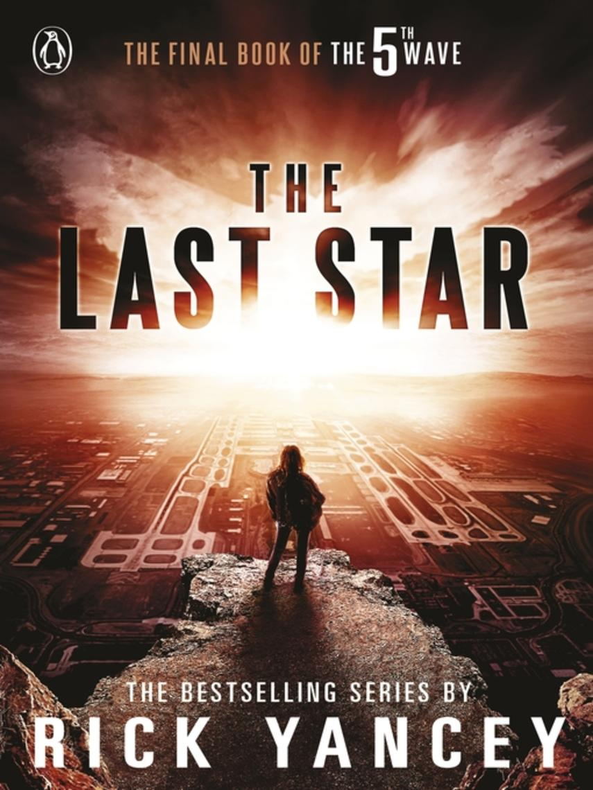 Rick Yancey: The last star : The 5th Wave Series, Book 3