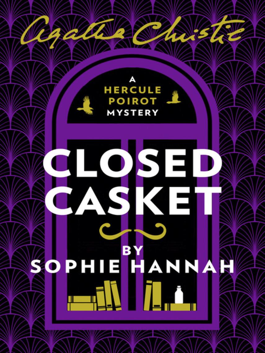 Sophie Hannah: Closed casket : The New Hercule Poirot Mystery