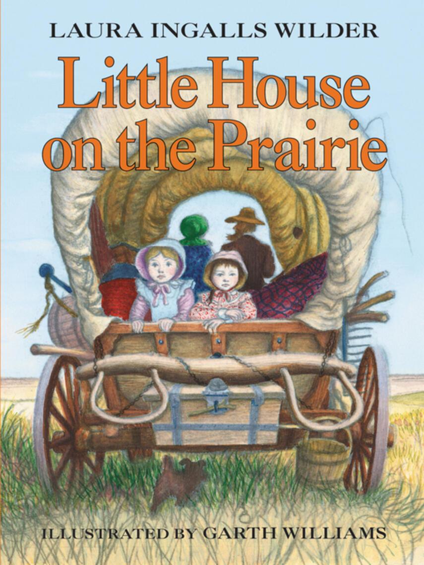 Laura Ingalls Wilder: Little house on the prairie : Little House Series, Book 3