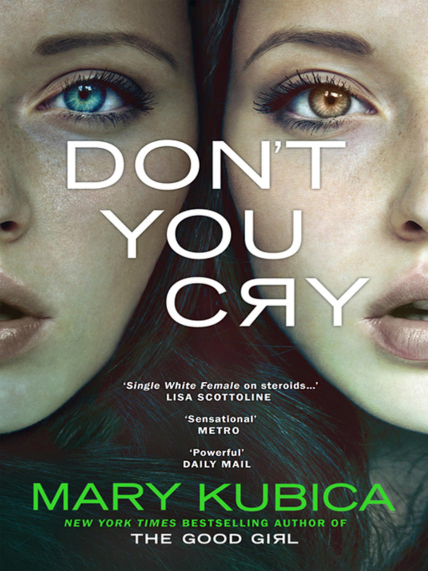 Mary Kubica: Don't you cry : A gripping suspense full of secrets