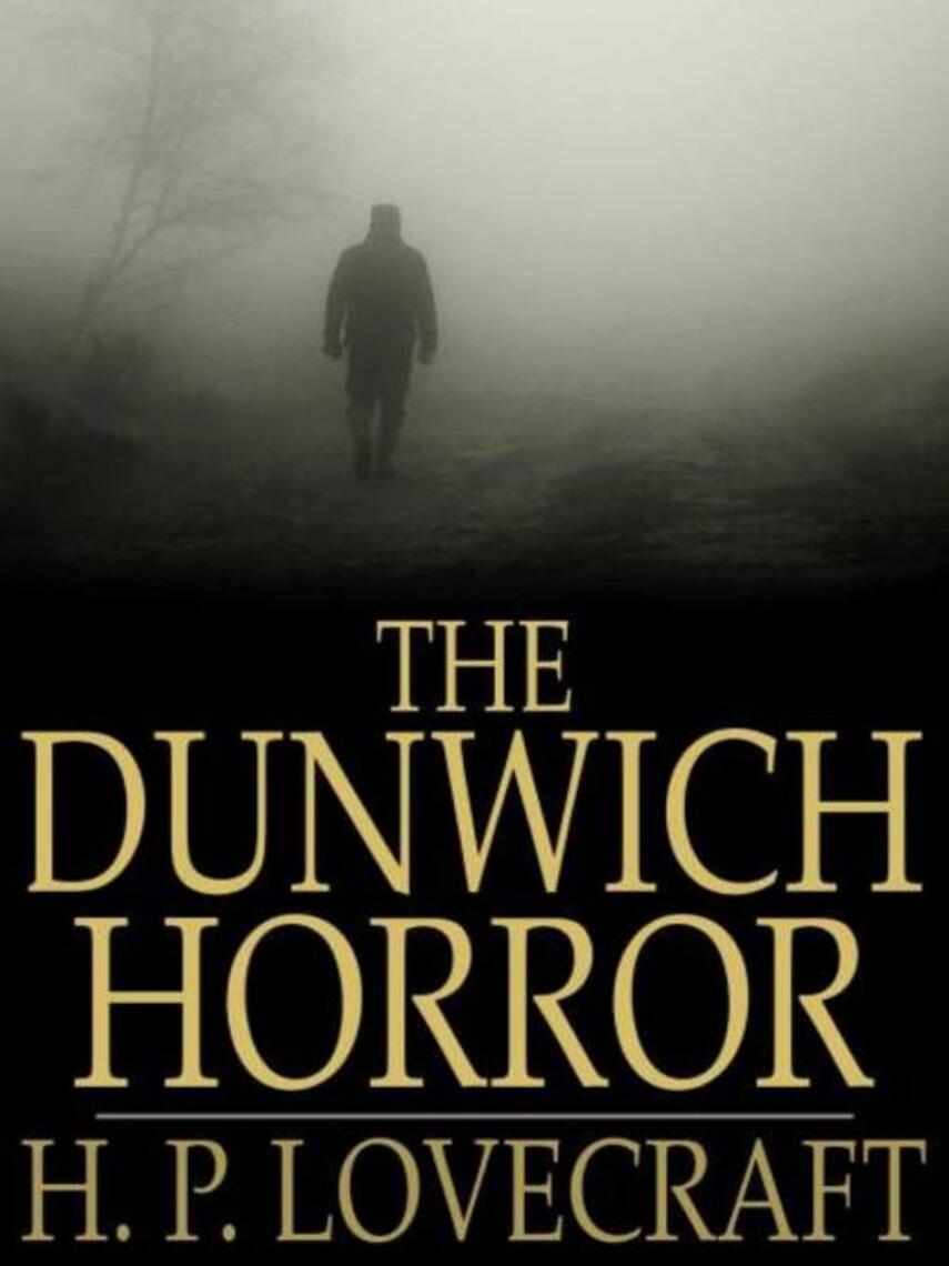 H. P. Lovecraft: The dunwich horror